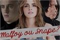 História: Malfoy ou Snape?