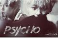 História: Psycho • Vmin
