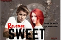 História: Sweet Revenge