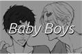 História: Baby Boys