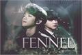 História: Fennel