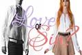 História: Love or Sin?