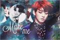 História: Make me yours