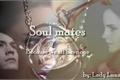 História: Soul Mates