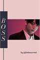 História: Boss - Imagine Jungkook (Reescrevendo)