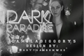 História: Dark Paradise HIATUS