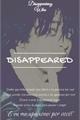 História: Disappeared