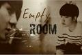 História: Empty room