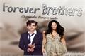 História: Forever Brothers