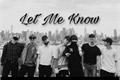 História: Let Me Know