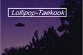 História: Lollipop-Vkook;Taekook
