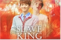 História: Slave? King!