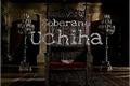 História: Soberano Uchiha