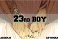 História: 23rd Boy