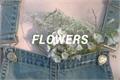 História: Flowers
