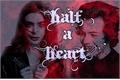 História: Half a Heart