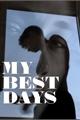 História: My Best Days (Without You)