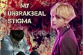 História: My unbrekable stigma