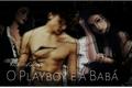 História: O Playboy e a Babá • Paulicia [Reescrevendo e corrigindo]