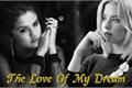 História: The Love Of My Dream
