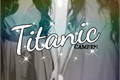 História: Titanic [Camren]