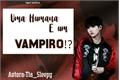 "História: ""Uma Humana E Um Vampiro?!"" Imagine Min Yoongi"