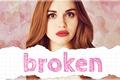 História: Broken