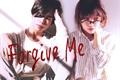 História: Forgive Me