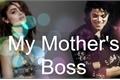 História: My Mother's Boss
