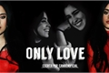 História: Only Love