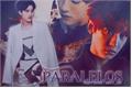 História: Paralelos [semi-hiatus]