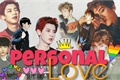 História: Personal Love