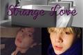 História: Strange Love ¦ YoonKook