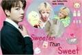 História: Sweeter Than Sweet