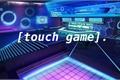 História: [touch game].