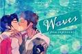 História: Waves