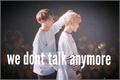 História: We dont talk anymore - Jikook TwoShoot