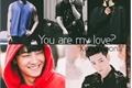 História: You are my love? - Im Jaebum