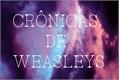 História: Crônicas de Weasleys