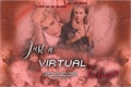 História: Just a Virtual feeling?