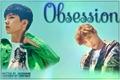 História: Obsession | Changki |