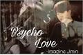 História: Psycho Love - Imagine Jimin