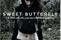História: Sweet Butterfly