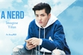 História: A nerd - Imagine Yifan - EXO