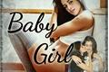 História: Baby Girl Camren🌼