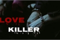 História: Love Killer