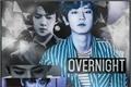 História: Overnight - ChanHun