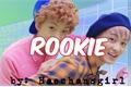 História: Rookie