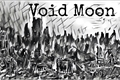 História: Void Moon