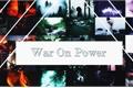História: War On power - Interativa